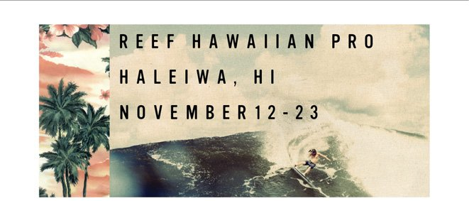 The 2013 Reef Hawaiian Pro is LIVE
