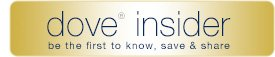 dove(R) insider be the first to know, save & share