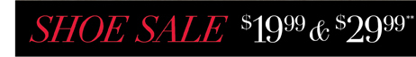 Shoe Sale $19.99 & $29.99**