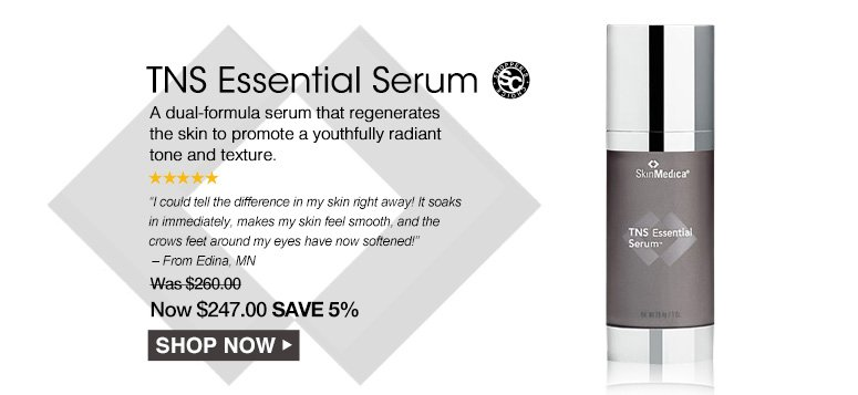 """Shopper's Choice. 5 Stars TNS Essential Serum A dual-chamber serum that regenerates the skin to promote a youthfully radiant tone and texture.""""I could tell the difference in my skin right away! It soaks in immediately, makes my skin feel smooth, and the crows feet around my eyes have now softened!"""" – From Edina, MNWas $260.00 Now $247.00 Save 5%Shop Now>>"""