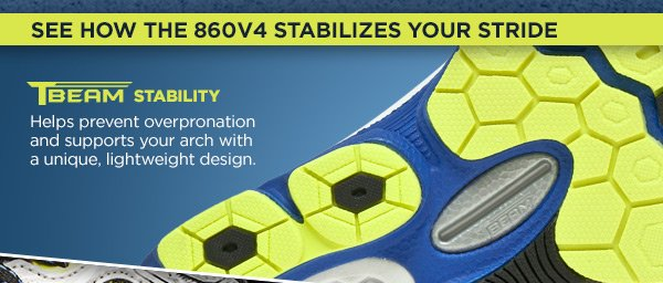 See how the 860v4 stabilizes your stride. TBeam stability