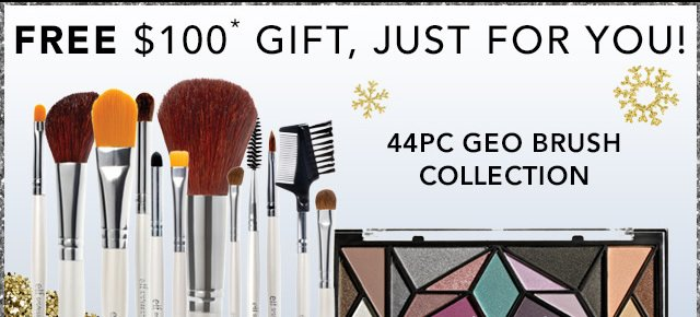 Free $100 Gift, Just For You! 445PC Geo Brush Collection