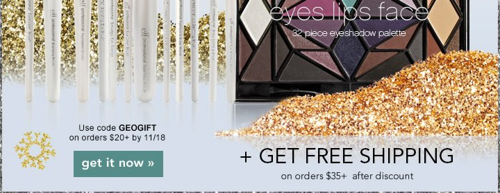 Use Code: GEOGIFT on orders $20+ by 11/18