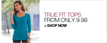 True Fit Tops, from only 9.99
