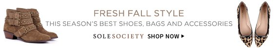 Fresh Fall Style | This season's best shoes, bags and accessories | Sole Society | Shop Now