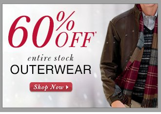 60% Off* All Outerwear
