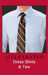 Clearance Dress Shirts & Ties - Reduced 25%