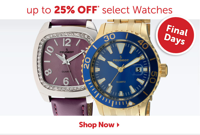 Up to 25% OFF* Watches - Final Days - Shop Now