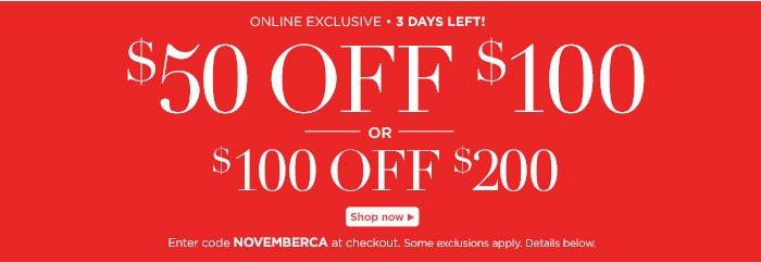 Online Exclusive! $50 off $100, $100 off $200