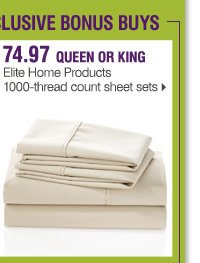 Use your promo code on these online exclusive Bonus Buys 74.97  Elite Home Products 1000-thread count sheet sets