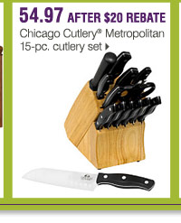 Use your promo code on these online exclusive Bonus Buys 54.97  after $20 rebate Chicago Cutlery® Metropolitan 15-pc. cutlery set