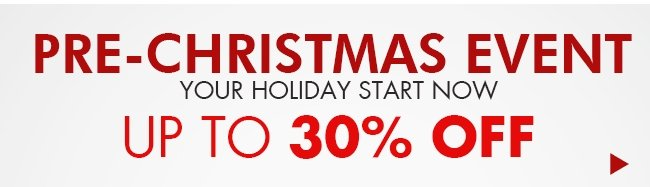 Pre-Christmas sale up to 30% off