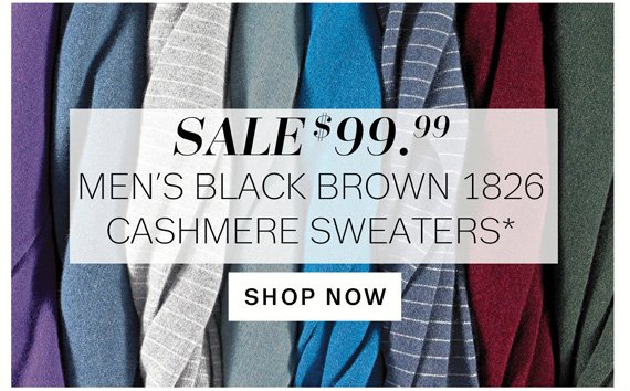 Sale $99.99 Men's Black Brown 1826 Cashmere Sweaters*. Shop Now.
