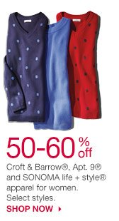 50-60% off Croft & Barrow, Apt. 9 and SONOMA life + style apparel for women. Select styles. SHOP NOW