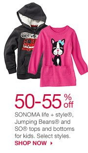 50-55% off SONOMA life + style, Jumping Beans and SO tops and bottoms for kids. Select styles. SHOP NOW