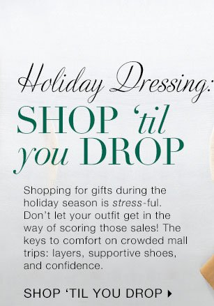 Holiday Dressing: Shop 'Til You Drop