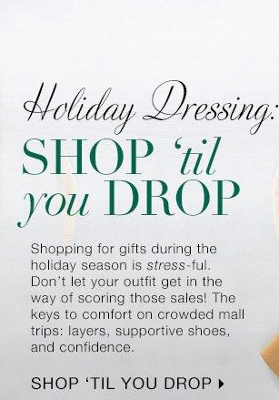 Holiday Dressing: Shop 'Til You Drop