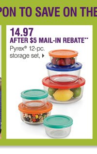 Use your coupon to save on these Bonus Buys 14.97 after $5 mail-in  rebate** Pyrex® 12-pc. storage set