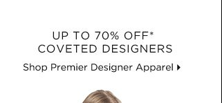 Up To 70% Off* Coveted Designers