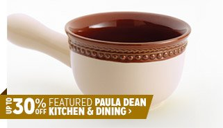 Up to 30% off Featured Paula Dean Kitchen & Dining