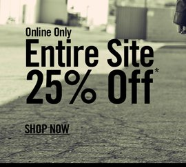 ONLINE ONLY - ENTIRE SITE SITE 25% OFF* - SHOP NOW
