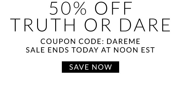 50% Off Truth Or Dare with Coupon Code DAREME