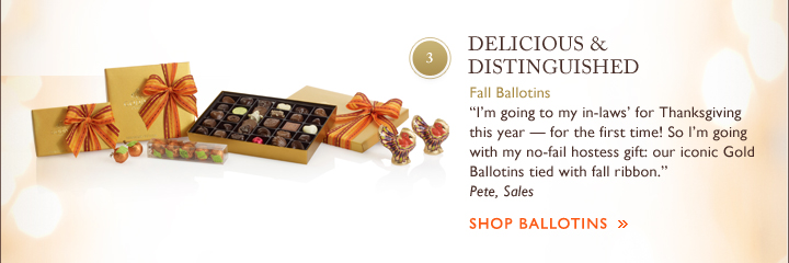 DELICIOUS & DISTINGUISHED - Fall Ballotins - SHOP BALLOTINS
