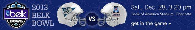 2013 Belk Bowl. ACC vs. SEC, Dec 28, 3:20pm. Get in the game.