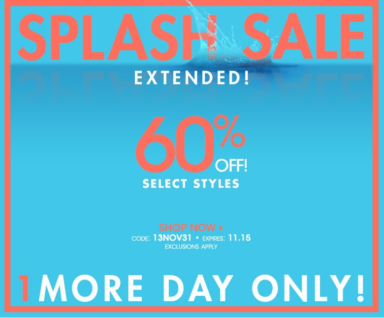 extended 1 more day - 60% off select styles - code: 13NOV31 - shop now