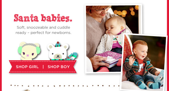 Santa babies. Soft, snoozeable and cuddle ready - perfect for newborns. Shop Girl. Shop Boy.