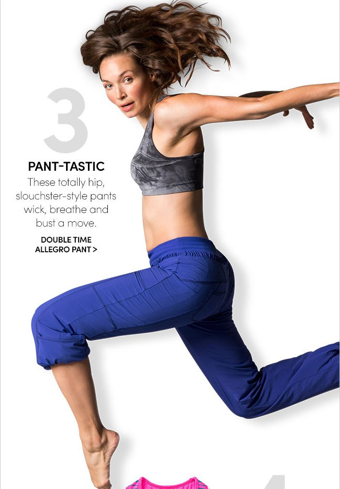 3. PANT–TASTIC | DOUBLE TIME ALLEGRO PANT