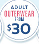 ADULT OUTERWEAR FROM $30