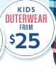 KIDS OUTERWEAR FROM $25