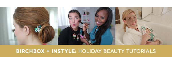Birchbox + InStyle: Holiday Beauty Tutorials