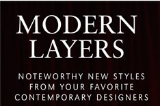 MODERN LAYERS | NOTEWORTHY NEW STYLES FROM YOUR FAVORITE CONTEMPORARY DESIGNERS