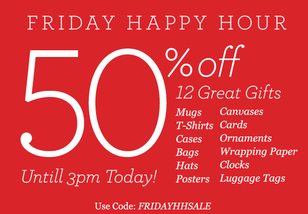 Friday Happy Hour - 50% Off 12 Great Gifts - Until 3pm Today - Use Code: FRIDAYHHSALE
