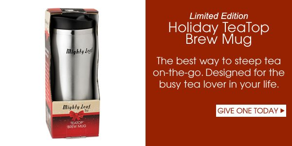Limited Edition Holiday TeaTop Brew Mug. The best way to steep tea on-the-go. Designed for the busy tea lover in your life. Give one today...