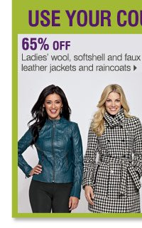 Use your coupon to save on these Bonus Buys 50% off Ladies' wool, softshell and faux leather jackets and raincoats