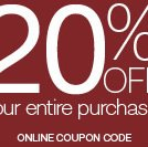 20% off your entire purchase*. USe promo code below.