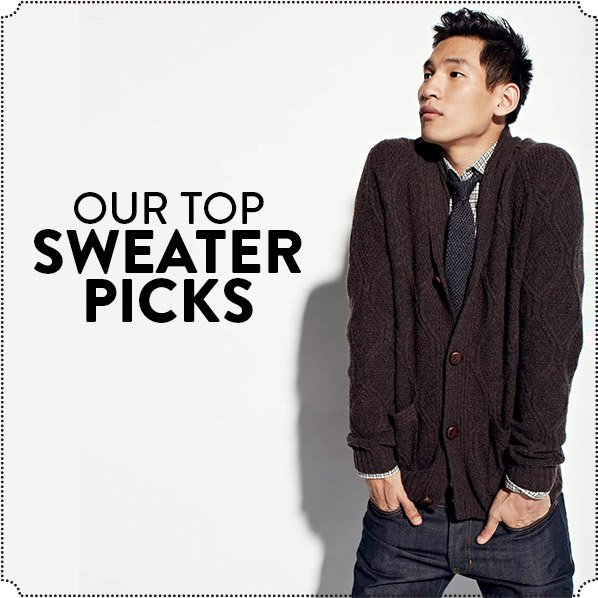 OUR TOP SWEATER PICKS