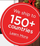 We ship to 150+ countries