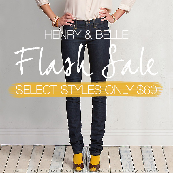 Today only! Shop the Henry & Belle Flash Sale.