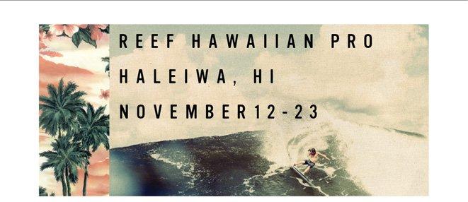 The 2013 Reef Hawaiian Pro is LIVE