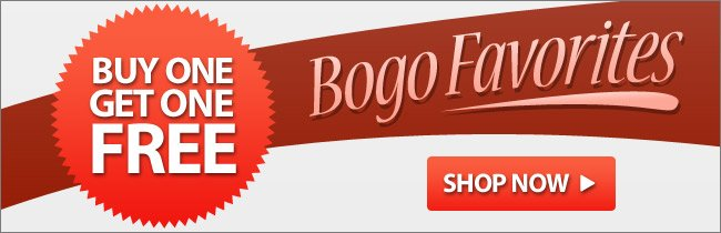 Buy One Get One Free Favorites! - Shop Now