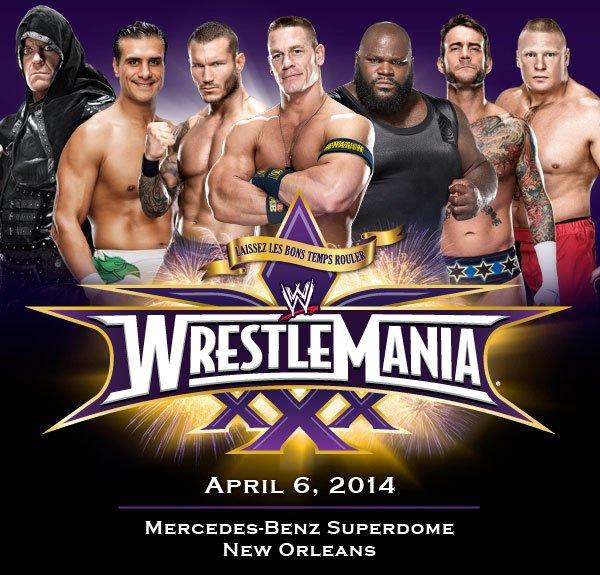 LAISSEZ LES BONS TEMPS ROULER. WWE WRESTLEMANIA XXX. April 6, 2014. Mercedes-Benz Superdome. New Orleans