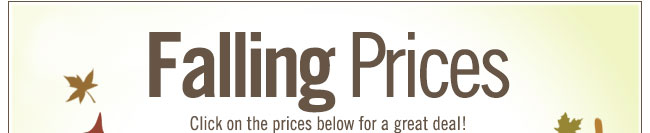 Falling Prices  Click on the prices for a great deal!