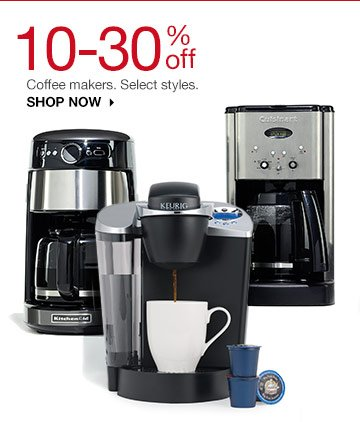 10-30% off Coffee makers. Select styles. SHOP NOW