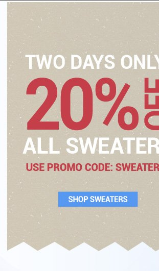 Enjoy 20% OFF all sweaters with coupon code SWEATERS20! Two days only!