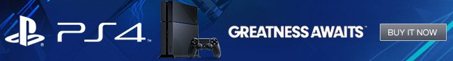 ps4 - greatness awaits. buy it now.