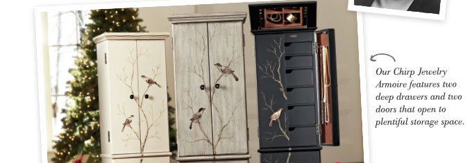 Our Chirp Jewelry Armoire features two deep drawers and two doors that open to plentiful storage space.